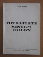 Anticariat: Ioan Biris - Totalitate. Sistem Holon