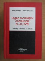 Ioan Schiau - Legea societatilor comerciale nr. 31/1990