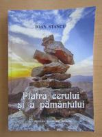 Anticariat: Ioan Stancu - Piatra cerului si a pamantului