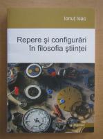 Anticariat: Ionut Isac - Repere si configurari in filosofia stiintei