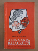 Anticariat: Irimie Straut - Alungarea balaurului