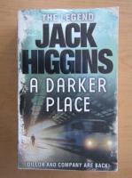 Anticariat: Jack Higgins - A Darker Place