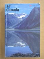 Anticariat: Le Canada. La 50e revue des conditions actuelles et des proges recents