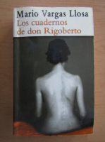 Mario Vargas Llosa - Los cuadernos de don Rigoberto