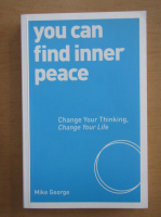 Anticariat: Mike George - You can find inner peace