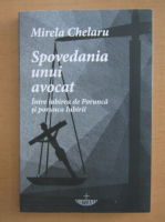 Anticariat: Mirela Chelaru - Spovedania unui avocat