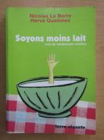 Nicolas le Berre - Soyons moins lait avec de nombreuses recettes
