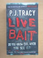 Anticariat: P. J. Tracy - Live Bait