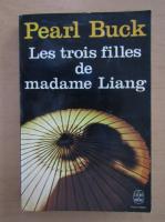 Pearl Buck - Les trois filles de madame Liang