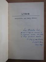 Platon - Lysis. Cu un eseu despre intelesul grec al dragostei de oameni si lucruri de Constantin Noica (cu autograful lui Constantin Noica)