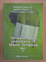 Anticariat: Raymond E. Brown - Introducere si comentariu la Sfanta Scriptura (volumul 1, partea 1)