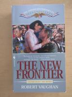 Anticariat: Robert Vaughan - The New Frontier