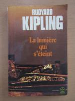Rudyard Kipling - La lumiere qui s'eteint
