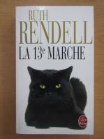 Anticariat: Ruth Rendell - La Treizieme Marche