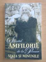 Anticariat: Sfantul Amfilohie de la Poceaev. Viata si minunile
