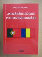 Anticariat: Sorin Ioan Boldea - Asemanari lexicale portughezo-romane