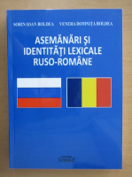 Anticariat: Sorin Ioan Boldea - Asemanari si identitati lexicale ruso-romane