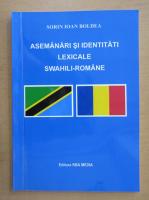 Anticariat: Sorin Ioan Boldea - Asemanari si identitati lexicale swahili-romane