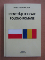 Anticariat: Sorin Ioan Boldea - Identitati lexicale polono-romane