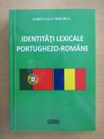 Anticariat: Sorin Ioan Boldea - Identitati lexicale portughezo-romane