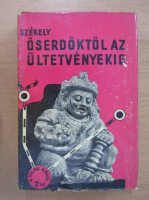Anticariat: Szekely Laszlo - Oserdoktol az ultetvenyekig