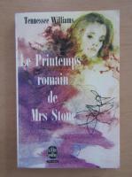 Tennessee Williams - Le Printemps romanin de Mrs Stone