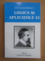 Titu Maiorescu - Logica si aplicatiile ei
