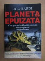 Anticariat: Ugo Bardi - Planeta epuizata
