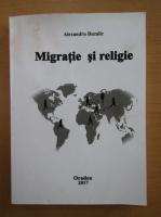 Anticariat: Alexandru Buzalic - Migratie si religie