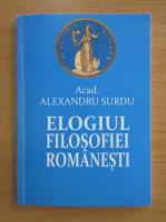 Alexandru Surdu - Elogiul filosofiei romanesti