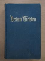 Alfred Brehm - Brehms Tierleben (volumul 11)