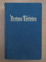 Alfred Brehm - Brehms Tierleben (volumul 23)