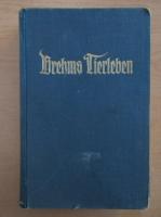 Alfred Brehm - Brehms Tierleben (volumul 3)