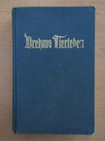 Alfred Brehm - Brehms Tierleben (volumul 7)