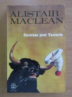 Alistair MacLean - Caravane pour Vaccares