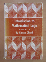 Alonzo Church - Introduction to Mathematical Logic (volumul 1)