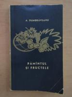 Anticariat: Anghel Dumbraveanu - Pamantul si fructele