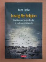 Anna Erelle - Losing My Religion