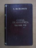 Anticariat: C. Hamangiu - Codul de audienta (volumul 7)