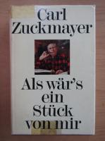 Anticariat: Carl Zuckmayer - Als war's ein Stuck von mir