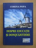 Anticariat: Corina Popa - Despre educatie si Donquijotisme