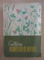 Cultura plantelor de nutret