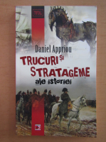 Daniel Appriou - Trucuri si stratageme ale istoriei