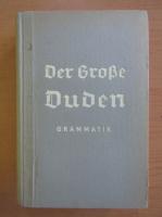 Anticariat: Der Grosse Duden. Grammatik der deutschen Sprache