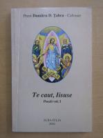Anticariat: Dumitru D. Tabra - Te caut, Iisuse (volumul 1)