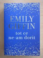 Anticariat: Emily Giffin - Tot ce ne-am dorit