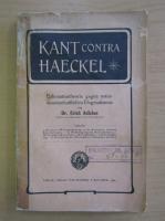 Anticariat: Erich Adickes - Kant Contra Haeckel