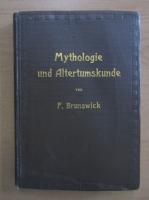 Anticariat: F. Brunswick - Mythologie und Alterumskunde