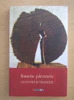 Francisc Pacurariu - Cultura si traditie