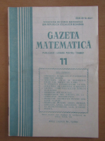 Gazeta Matematica, anul LXXXIX, nr. 11, 1984